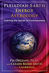 Pleiadian-Earth Energy Astrology: Charting the Spirals of Consciousness (English Edition)