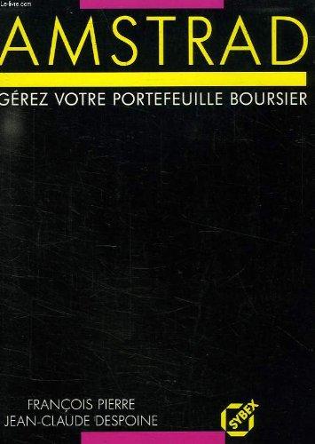 Amstrad, gérez votre portefeuille boursier par Jean-Claude Despoine, François Pierre (Reliure inconnue)