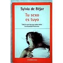 Tu sexo es tuyo (Bestseller (debolsillo))