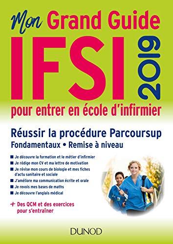 IFSI 2019 Mon grand guide pour entrer en école d'infirmier - Réussir la procédure Parcoursup