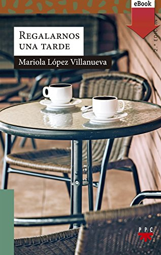 Regalarnos una tarde (eBook-ePub) (Sauce nº 208) por Mariola López Villanueva
