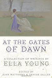 At the Gates of Dawn: A Collection of Writings by Ella Young