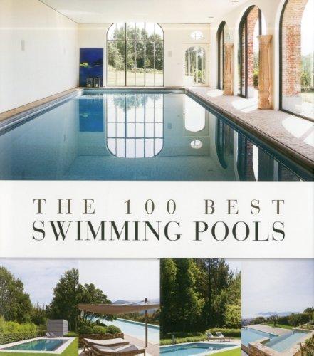 The 100 Best Swimming Pools (100 Best (Beta Plus)) by Wim Pauwels (2012-06-16) (16 Pool)