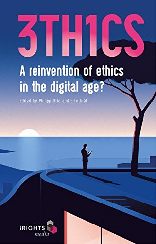 3TH1CS: A reinvention of ethics in the digital age?
