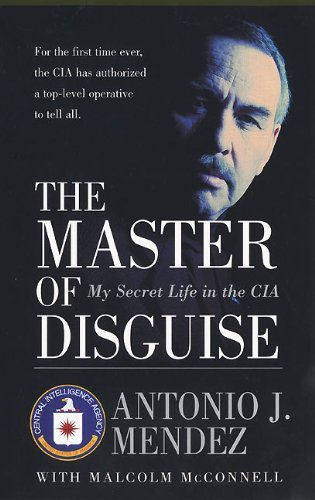The Master of Disguise: My Secret Life in the CIA by Antonio J. Mendez (2000-11-07