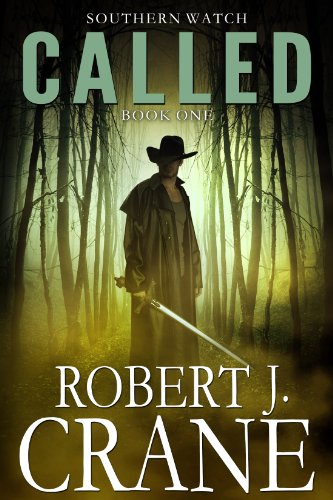 Called (Southern Watch Book 1) by Robert J. Crane