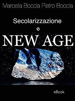 New Age e secolarizzazione di [Marcella Boccia Pietro Boccia]