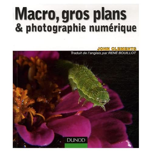 Macros, gros plans & photographie numérique