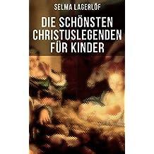 Die schönsten Christuslegenden für Kinder (German Edition)
