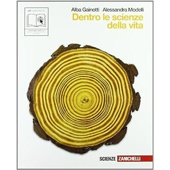 Dentro Le Scienze Della Vita. Volume Unico. Con Espansione Online. Per Le Scuole Superiori
