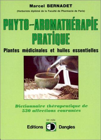 La Phyto-aromathérapie pratique : Usage thérapeutique des plantes médicinales et des huiles essentielles
