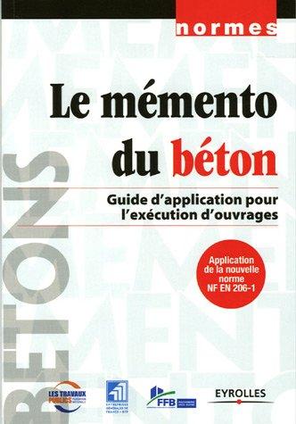 Le mémento du béton : Guide d'application pour l'exécution d'ouvrages par FNTP
