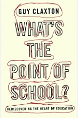 What's the Point of School?: Rediscovering The Heart Of Education Paperback