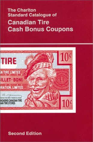 the-charlton-standard-catalogue-of-canadian-tire-cash-bonus-coupons-by-ross-w-irwin-march-191996