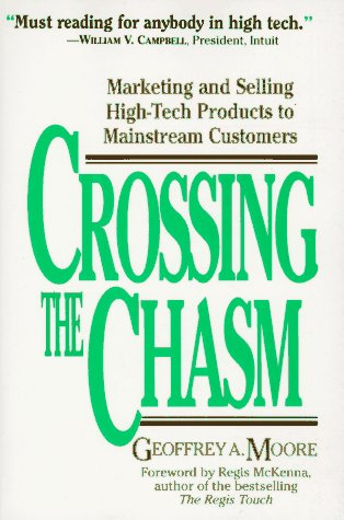 Crossing the Chasm: Marketing and Selling Technology Products to Mainstream Customers por Geoffrey A. Moore