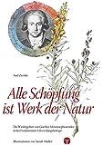 Alle Schöpfung ist Werk der Natur: Die Wiedergeburt von Goethes Metamorphosenidee in der Evolutionären Entwicklungsbiologie