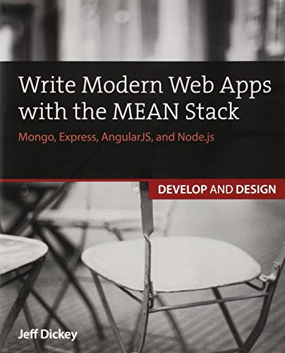 Write Modern Web Apps with the MEAN Stack: Mongo, Express, AngularJS, and Node.js