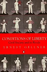 Conditions of Liberty: Civil Society and Its Rivals (Penguin history) by Ernest Gellner (1996-02-29)