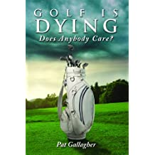 Golf Is Dying. Does Anybody Care?