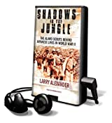 Shadows in the Jungle: The Alamo Scouts Behind Japanese Lines in World War II [With Earbuds] (Playaway Adult Nonfiction)