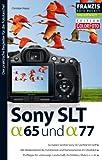 Fotopocket: Sony SLT- alpha 65 & SLT- alpha 77: So haben Sie Ihre Sony SLT perfekt im Griff. Alle Bedienelemente, Funktionen und Kameramenüs im Der praktische Begleiter für die Fototasche!