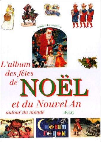 L'album des fêtes de Noël et du Nouvel an autour du monde