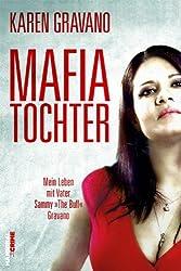 Mafiatochter - Aufgewachsen unter Gangstern: Mein Leben mit Vater Sammy