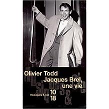 Jacques Brel, une vie (Musiques & Cie)