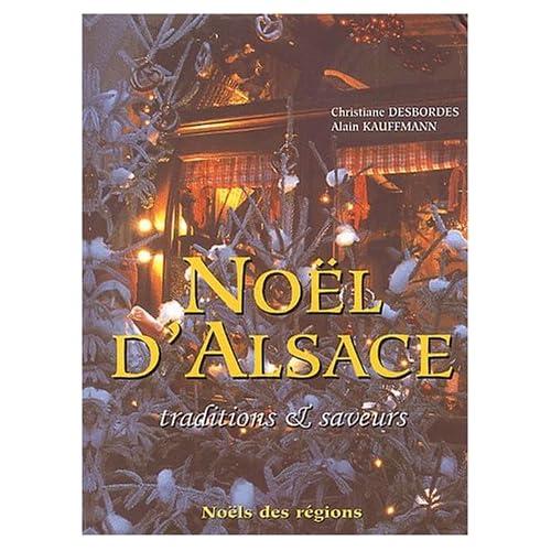 Noël d'Alsace. Traditions & saveurs