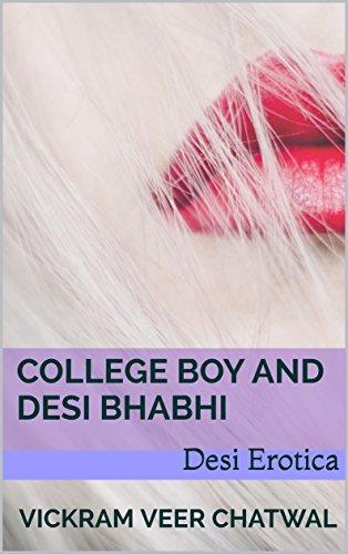 College Boy and Desi Bhabhi: Desi Erotica (Desi Erotic