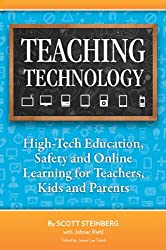 Teaching Technology: High-Tech Education, Safety and Online Learning for Teachers, Kids and Parents (English Edition)