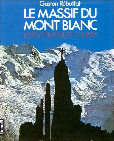 Le massif du Mont-Blanc : les 100 plus belles