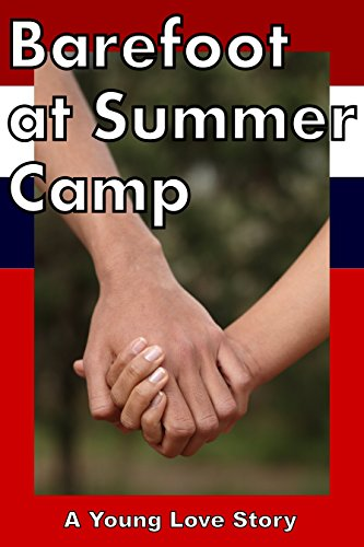 Barefoot at Summer Camp: A Young Love Story (Young Adult Romance) (English Edition)
