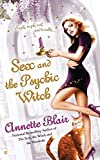 [(Sex and the Psychic Witch)] [By (author) Annette Blair] published on (August, 2007)
