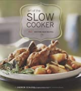 Art of the Slow Cooker: 80 Exciting New Recipes by Andrew Schloss (2008-09-01)