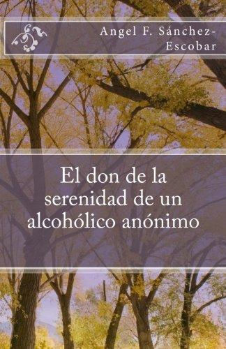 El don de la serenidad de un alcohólico anónimo