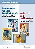 Prüfungsvorbereitung: Abschlussprüfung Bauten- und Objektbeschichter/-in, Zwischenprüfung Maler/-in und Lackierer/-in: Prüfungsvorbereitung