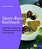 Image of Säure-Basen-Kochbuch: Grundlagen, Behandlung, Ernährungsempfehlungen und 70 Rezepte