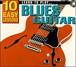 Learn To Play Blues Guitar: 10 Easy Lessons
