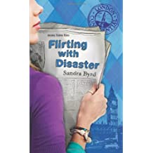 Flirting with Disaster (London Confidential) by Sandra Byrd (2010-10-01)