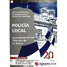 Policía Local Ayuntamiento de Talavera de La Reina. Test  Psicotécnicos, de Personalidad y Entrevista Personal (Colección 1549)