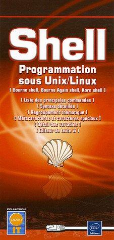 Shell - ksh, bash, bsh : Programmation sous Unix/Linux par Collectif