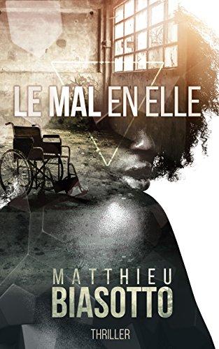 Le Mal en Elle par Matthieu Biasotto