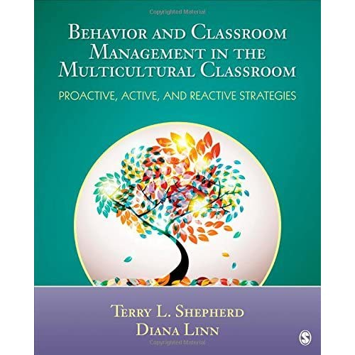 Behavior and Classroom Management in the Multicultural Classroom: Proactive, Active, and Reactive Strategies by Terry L. Shepherd (2014-08-06)