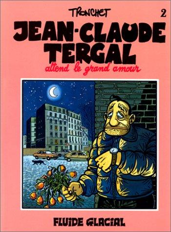 Jean-Claude Tergal, tome 2 : Jean-Claude Tergal attend le grand amour par Didier Tronchet