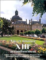 Vie et histoire du  XIIIe arrondissement de Paris par Jean-Jacques Lévêque