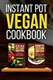 #6: Instant Pot Vegan Cookbook: Healty, Easy, Cheap Instant Pot Recipes And China Diet Study Included (Instant Pot Cookbook, China Diet Study, Vegan, Veganism Book 1)