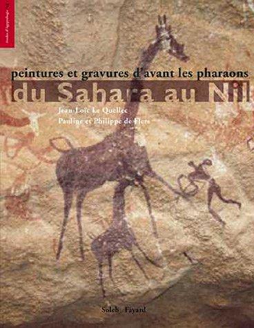 Peintures et gravures d'avant les pharaons du Sahara au Nil