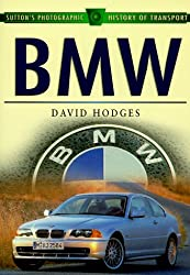 BMW (Sutton's Photographic History of Transport)