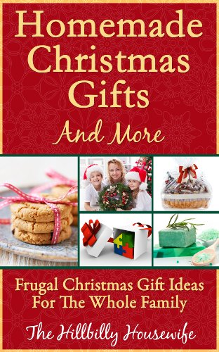 ifts and More - Frugal Christmas Gift Ideas For The Whole Family (English Edition) (Hillbilly Ideen)